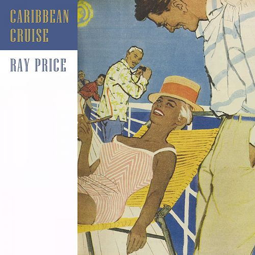 Caribbean Cruise by Ray Price