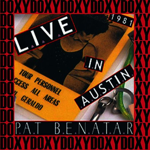 King Biscuit Flower Hour, Austin, October 6th, 1981 (Doxy Collection, Remastered, Live on Fm Broadcasting) von Pat Benatar