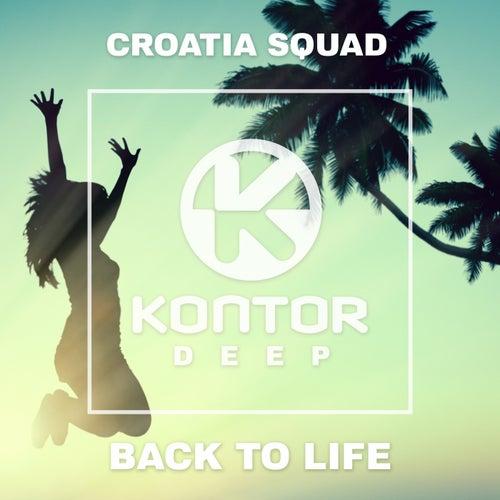 Back to Life von Croatia Squad