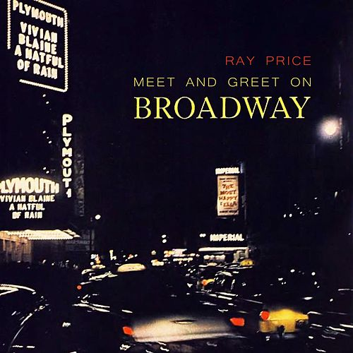 Meet And Greet On Broadway by Ray Price