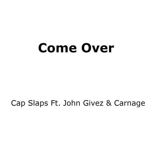 Come Over (feat. John Givez & Carnage) von Cap Slaps