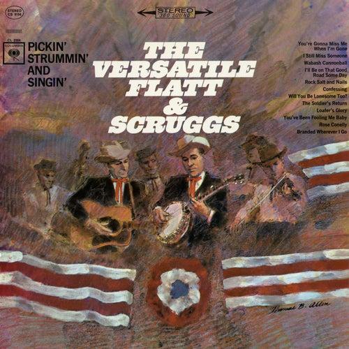 The Versatile Flatt & Scruggs: Pickin', Strummin' and Singin' by Flatt and Scruggs