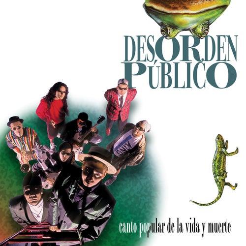 Canto Popular de la Vida y la Muerte de Desorden Público