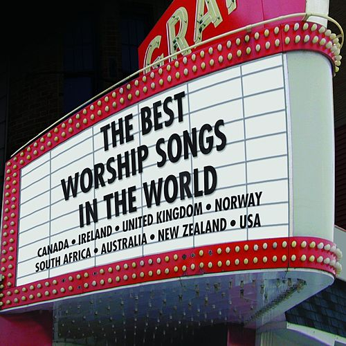The Best Worship Songs In The World by Various Artists
