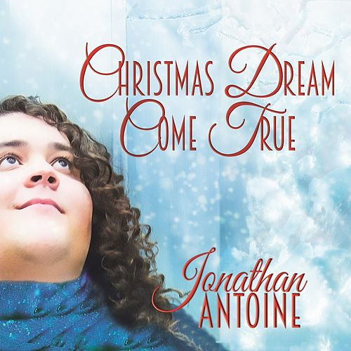 Christmas Dream Come True by Jonathan Antoine