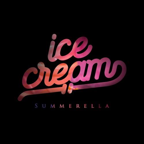 Ice Cream - Single by Summerella