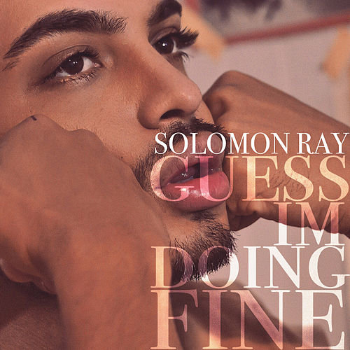 Guess I'm Doing Fine by Solomon Ray