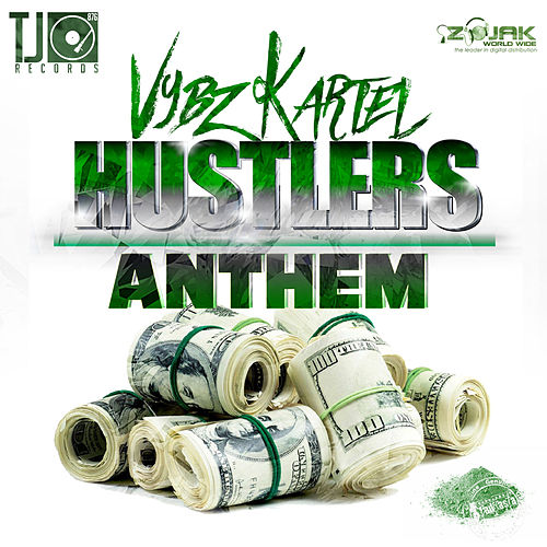 Hustlers Anthem - Single by VYBZ Kartel