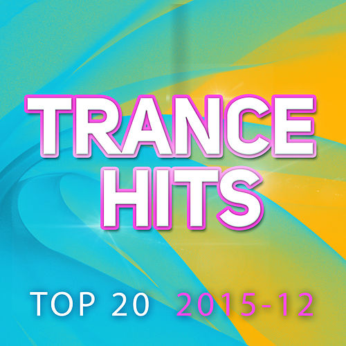 Trance Hits Top 20 - 2015-12 by Various Artists