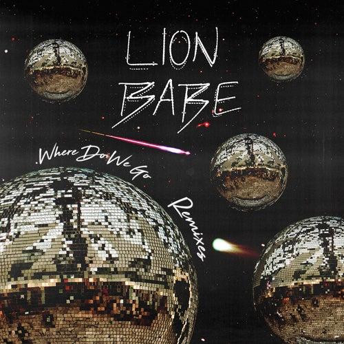 Where Do We Go (Remixes) by Lion Babe