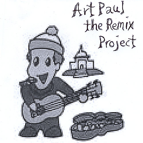 Art Paul (The Remix Project) by Art Paul Schlosser