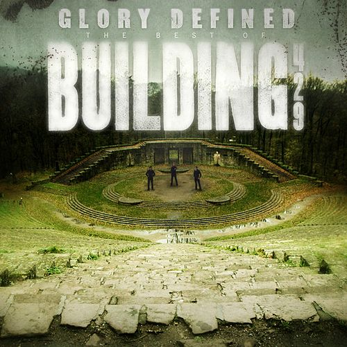 Glory Defined: The Best Of Building 429 by Building 429