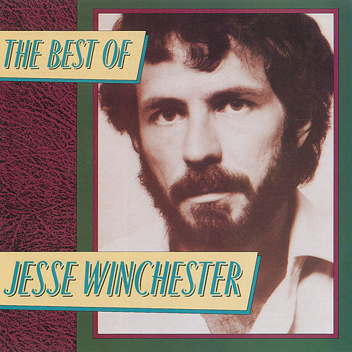 The Best Of Jesse Winchester de Jesse Winchester