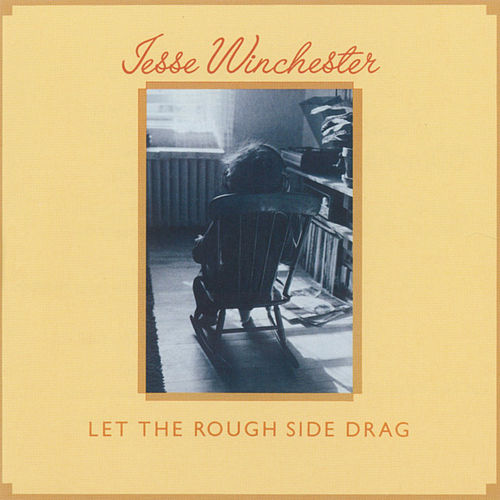 Let The Rough Side Drag de Jesse Winchester