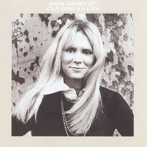 Your Baby Is A Lady de Jackie DeShannon