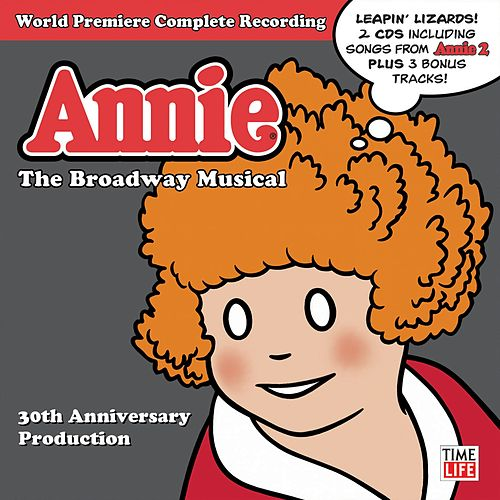 Annie: The Broadway Musical 30th Anniversary Cast Recording by Annie: The Broadway Musical 30th Anniversary Cast Recording