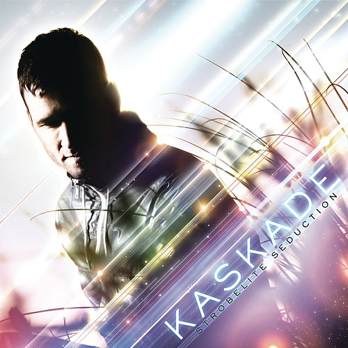 Strobelite Seduction by Kaskade
