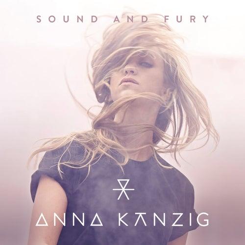 Sound and Fury von Anna Känzig