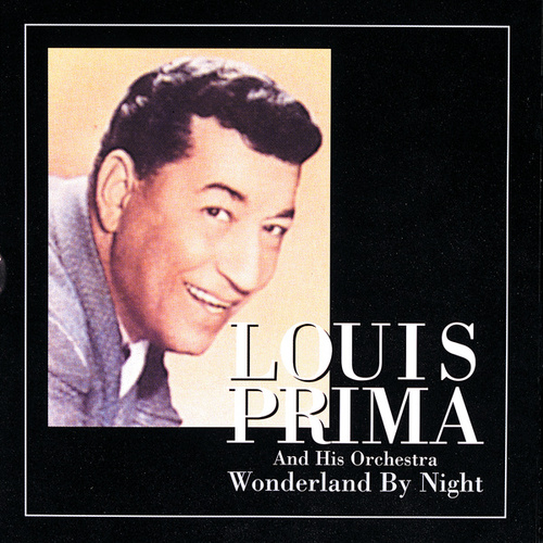 Wonderland By Night by Louis Prima