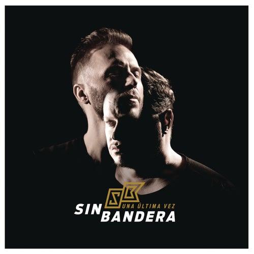 Una Última Vez by Sin Bandera