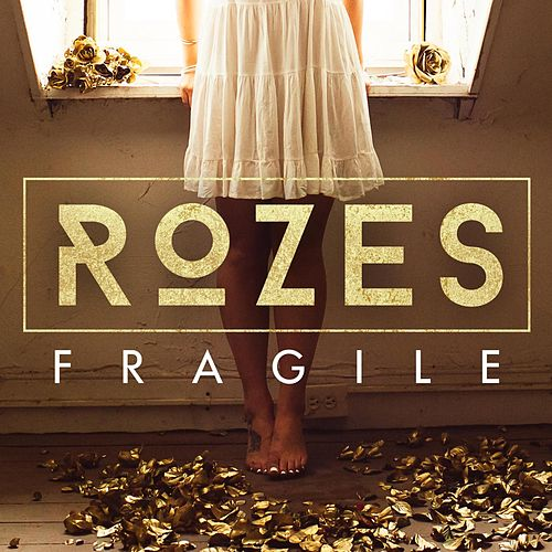 Fragile by ROZES