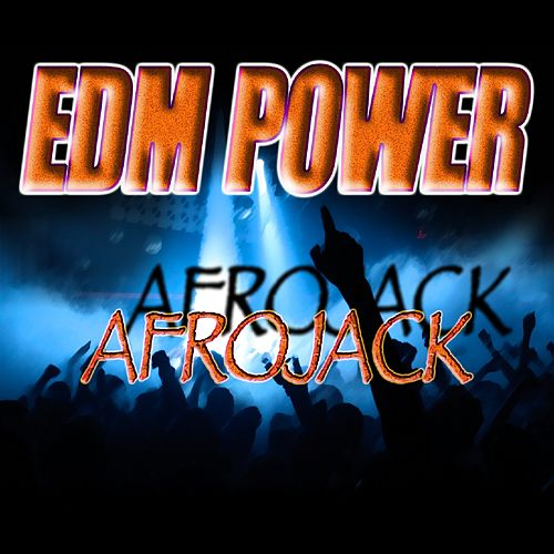 Afrojack de EDM Power