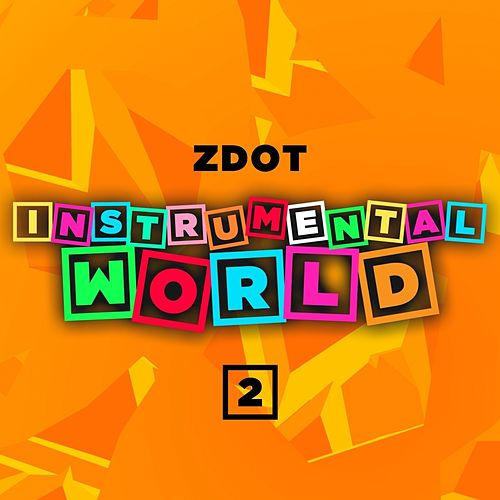 Instrumental World 2 by Z Dot (Pocus. Dangerous D)