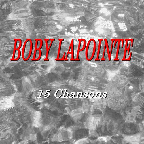 Boby Lapointe (15 chansons) de Boby Lapointe