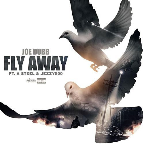 Fly Away (feat. A Steel & Jezzy 500) von Joe Dubb