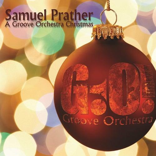 A Groove Orchestra Christmas von Samuel Prather