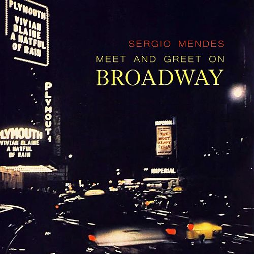 Meet And Greet On Broadway by Sergio Mendes