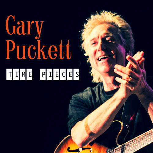 Gary Puckett: Time Pieces by Gary Puckett