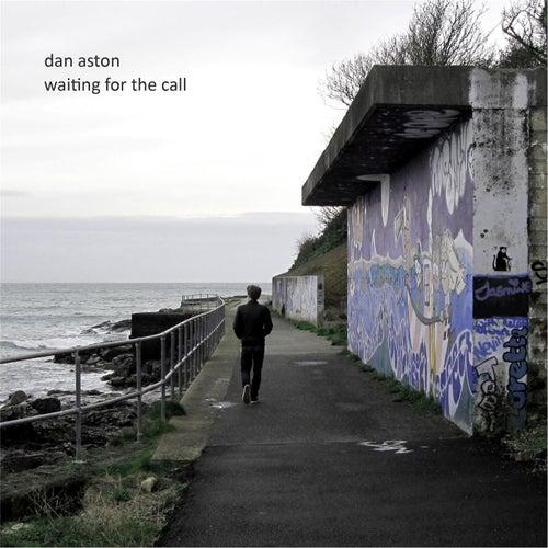 Waiting for the Call von Dan Aston