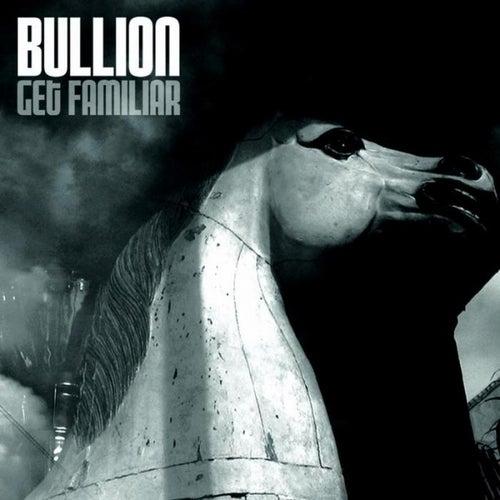 Get Familiar von Bullion