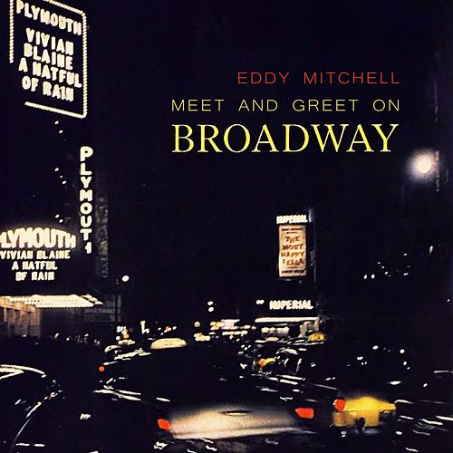 Meet And Greet On Broadway by Eddy Mitchell