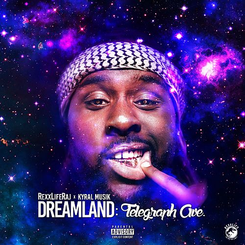 Dreamland: Telegraph Ave. by Rexx Life Raj