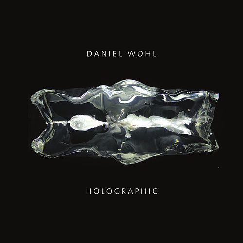 Daniel Wohl: Holographic by Various Artists
