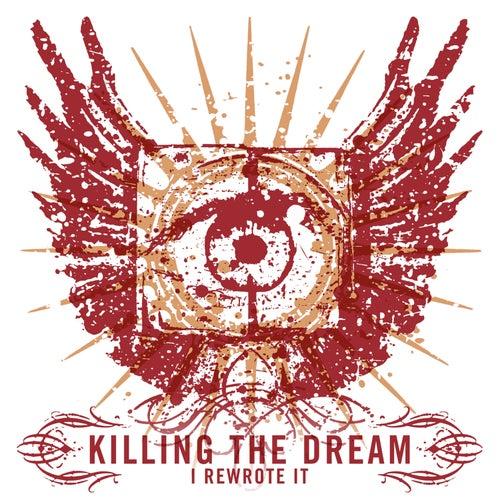 I Rewrote It by Killing The Dream
