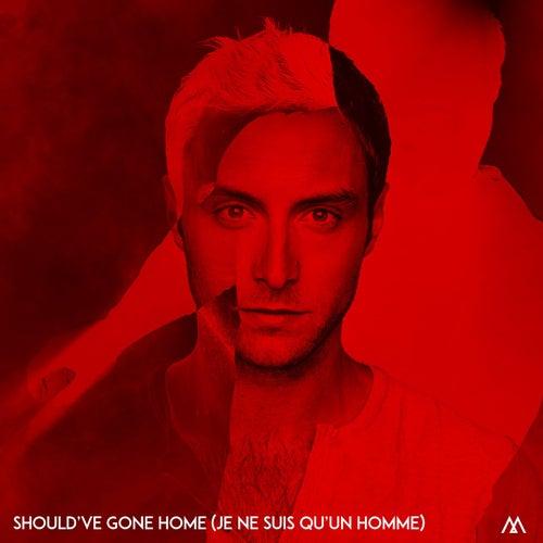 Should've Gone Home (Je ne suis qu'un homme) by Måns Zelmerlöw