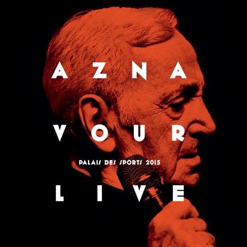 Aznavour Live - Palais des Sports 2015 de Charles Aznavour
