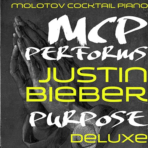 MCP Performs Justin Bieber: Purpose de Molotov Cocktail Piano