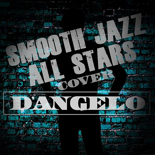 Smooth Jazz All Stars Cover D'Angelo von Smooth Jazz Allstars