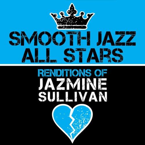 Smooth Jazz All Stars Renditions of Jazmine Sullivan von Smooth Jazz Allstars