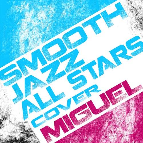 Smooth Jazz All Stars Cover Miguel von Smooth Jazz Allstars