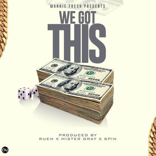 We Got This by Mannie Fresh