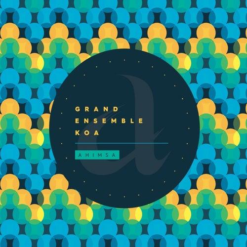 Ahimsa by Grand Ensemble Koa