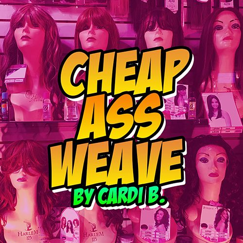 Cheap Ass Weave - Single van Cardi B