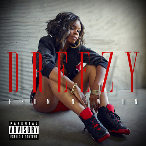 From Now On de Dreezy