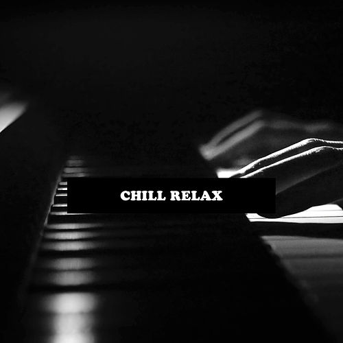Easy Listening Piano - Relaxing Music for Meditation, Yoga, Baby, Study, Harmony, Health, Serenity and Positive Thinking by Chill Relax
