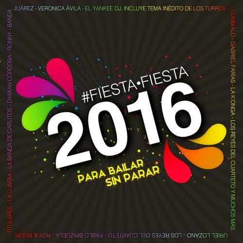 Fiesta Fiesta 2016 Para Bailar Sin Parar de Various Artists